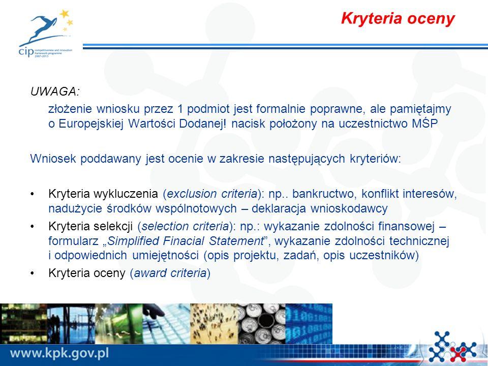 Kryteria oceny UWAGA: złożenie wniosku przez 1 podmiot jest formalnie poprawne, ale pamiętajmy o Europejskiej Wartości Dodanej.