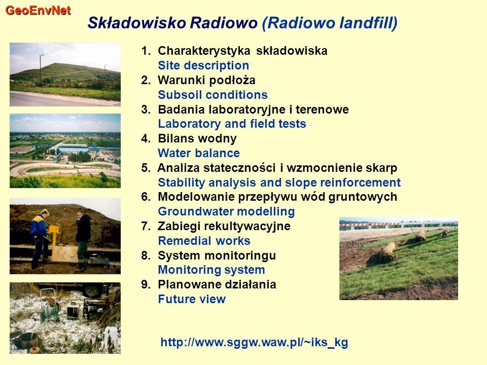 Składowisko Radiowo (Radiowo landfill) 1. Charakterystyka składowiska Site description 2. Warunki podłoża Subsoil conditions 3. Badania laboratoryjne