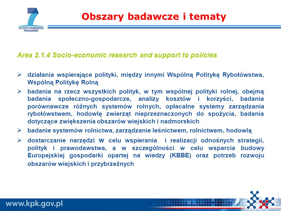 Obszary badawcze i tematy Area 2.1.4 Socio-economic research and support to policies działania wspierające polityki, między innymi Wspólną Politykę Ry