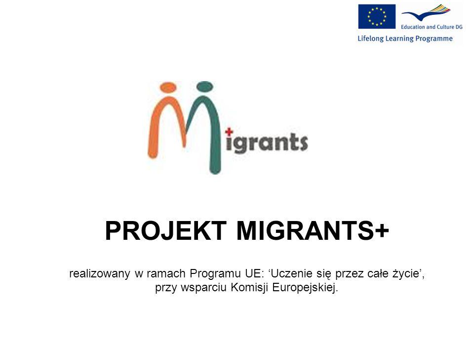 PROJEKT MIGRANTS+ realizowany w ramach Programu UE: Uczenie się przez całe życie, przy wsparciu Komisji Europejskiej.
