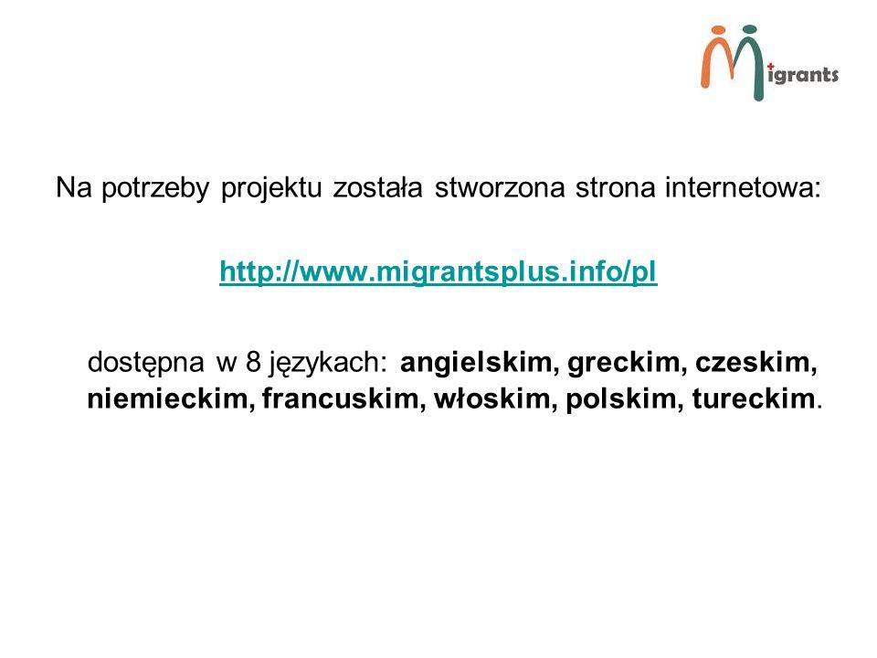 Na potrzeby projektu została stworzona strona internetowa: http://www.migrantsplus.info/pl dostępna w 8 językach: angielskim, greckim, czeskim, niemieckim, francuskim, włoskim, polskim, tureckim.