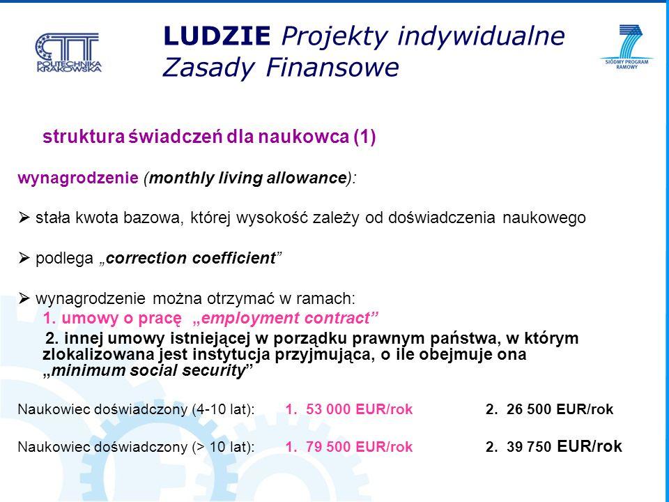 struktura świadczeń dla naukowca (1) wynagrodzenie (monthly living allowance): stała kwota bazowa, której wysokość zależy od doświadczenia naukowego p