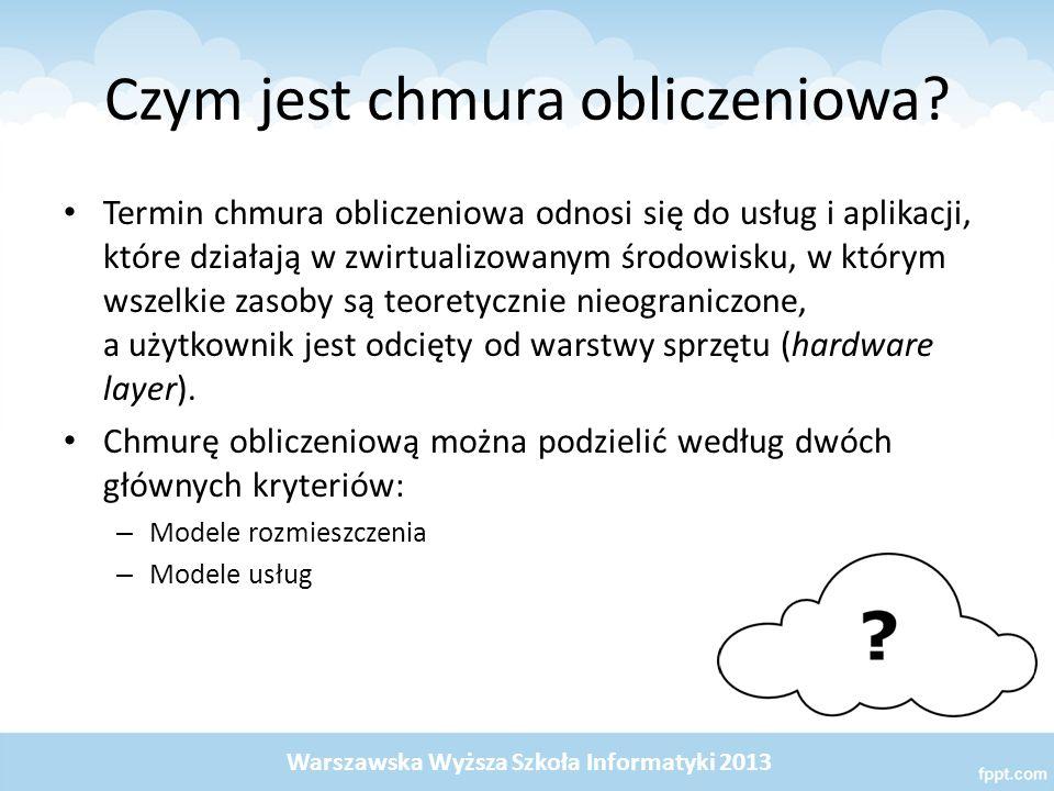 Zalety i wady systemów chmurowych Warszawska Wyższa Szkoła Informatyki 2013