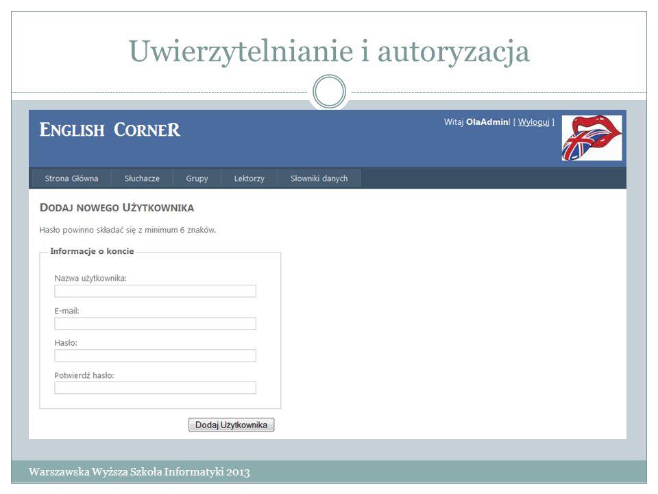 Uwierzytelnianie i autoryzacja Warszawska Wyższa Szkoła Informatyki 2013