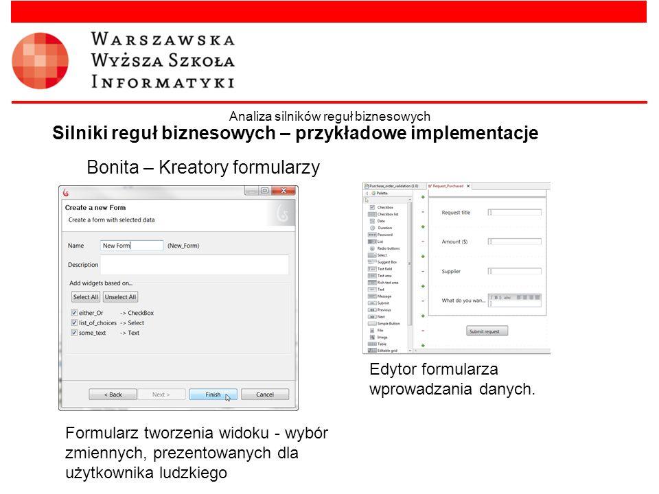 Bonita – Kreatory formularzy Silniki reguł biznesowych – przykładowe implementacje Analiza silników reguł biznesowych Formularz tworzenia widoku - wyb