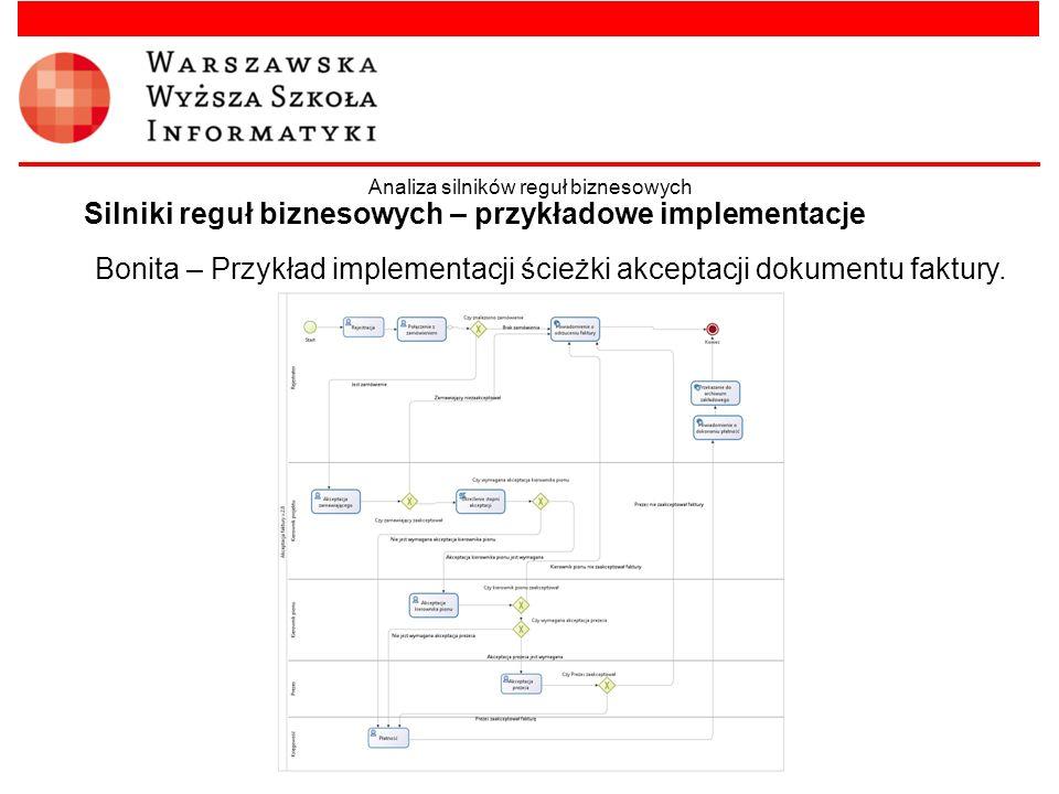 Bonita – Przykład implementacji ścieżki akceptacji dokumentu faktury. Silniki reguł biznesowych – przykładowe implementacje Analiza silników reguł biz