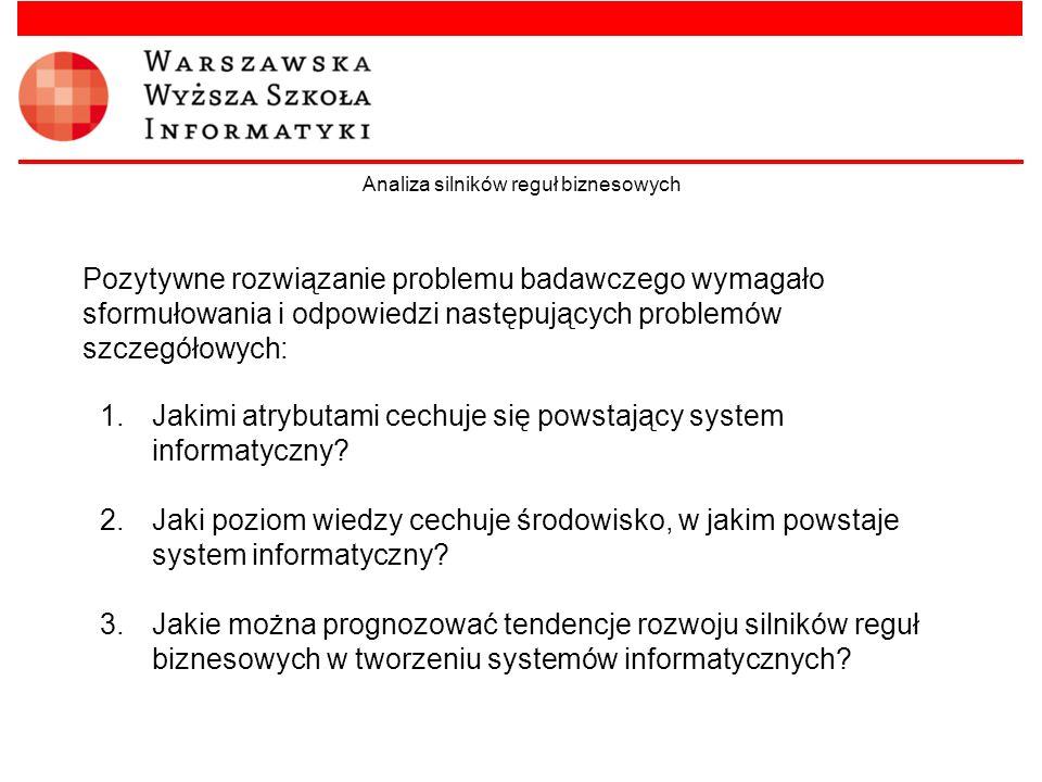 Pozytywne rozwiązanie problemu badawczego wymagało sformułowania i odpowiedzi następujących problemów szczegółowych: 1.Jakimi atrybutami cechuje się p