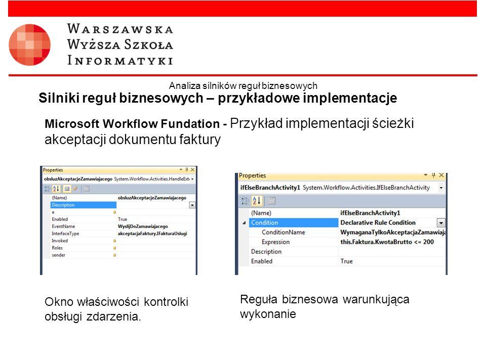 Microsoft Workflow Fundation - Przykład implementacji ścieżki akceptacji dokumentu faktury Silniki reguł biznesowych – przykładowe implementacje Anali