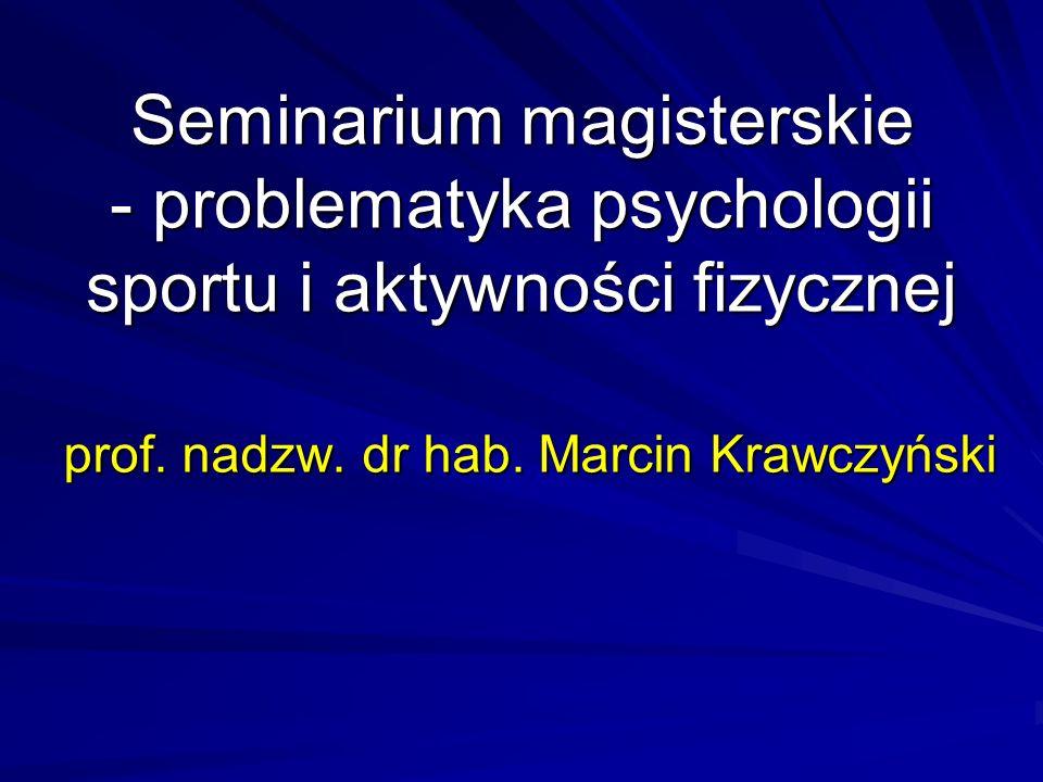 Seminarium magisterskie - problematyka psychologii sportu i aktywności fizycznej prof. nadzw. dr hab. Marcin Krawczyński