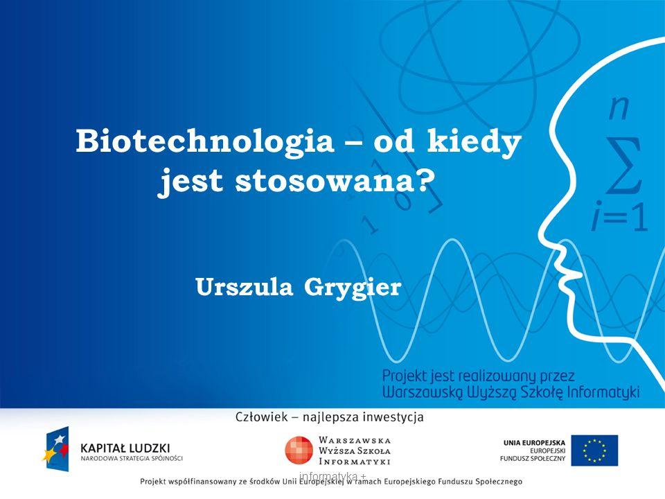 Biotechnologią nazywamy świadome wykorzystywanie potencjału biologicznego żywych organizmów do produkcji pożądanych przez człowieka dóbr.
