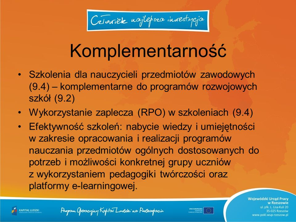 Komplementarność Szkolenia dla nauczycieli przedmiotów zawodowych (9.4) – komplementarne do programów rozwojowych szkół (9.2) Wykorzystanie zaplecza (