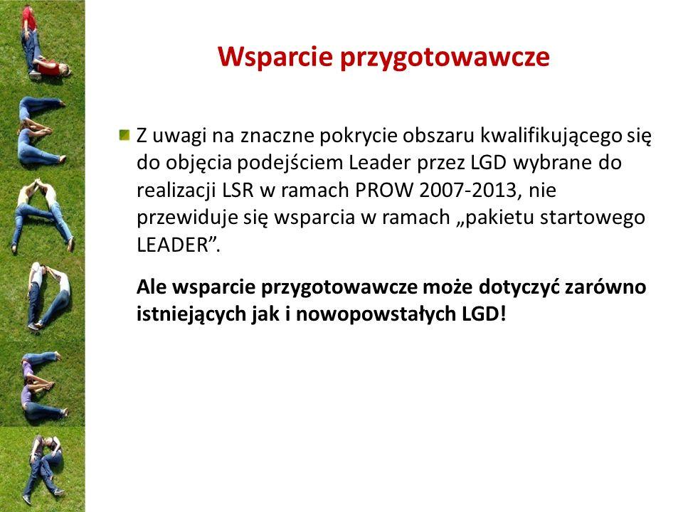 Wsparcie przygotowawcze Z uwagi na znaczne pokrycie obszaru kwalifikującego się do objęcia podejściem Leader przez LGD wybrane do realizacji LSR w ram