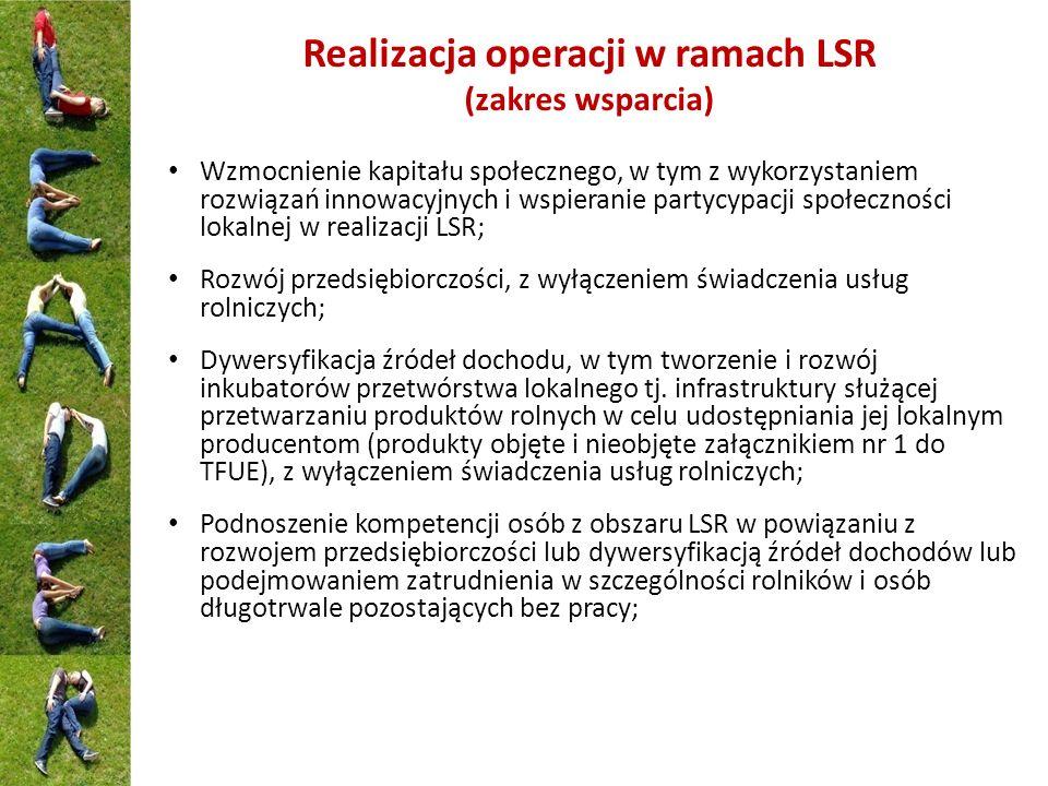 Realizacja operacji w ramach LSR (zakres wsparcia) Wzmocnienie kapitału społecznego, w tym z wykorzystaniem rozwiązań innowacyjnych i wspieranie party