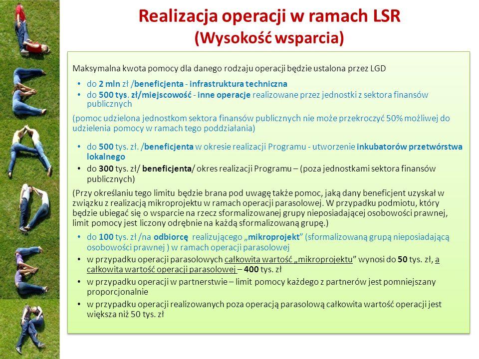 Maksymalna kwota pomocy dla danego rodzaju operacji będzie ustalona przez LGD do 2 mln zł /beneficjenta - infrastruktura techniczna do 500 tys. zł/mie