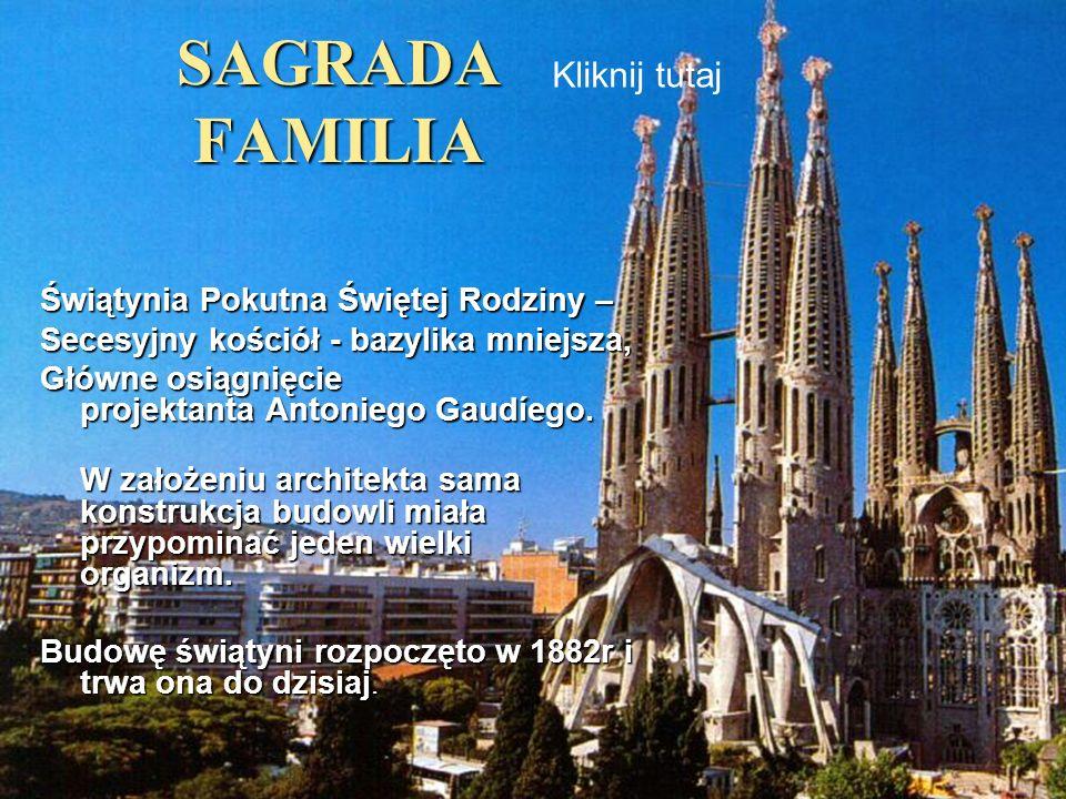 SAGRADA FAMILIA Świątynia Pokutna Świętej Rodziny – Świątynia Pokutna Świętej Rodziny – Secesyjny kościół - bazylika mniejsza, Główne osiągnięcie proj