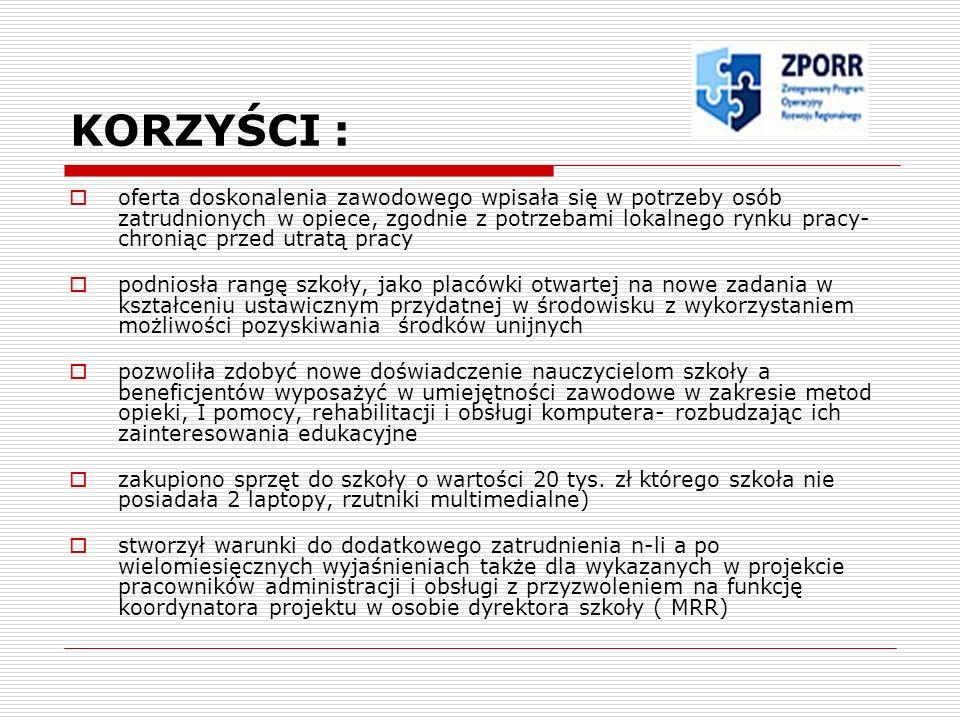 2008/09 w ramach PO KL Działanie 9.3 Nowy zawód twoją szansą na rynku pracy o wartości 559 392 zł..