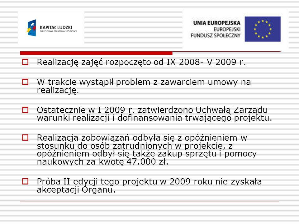 Realizację zajęć rozpoczęto od IX 2008- V 2009 r.