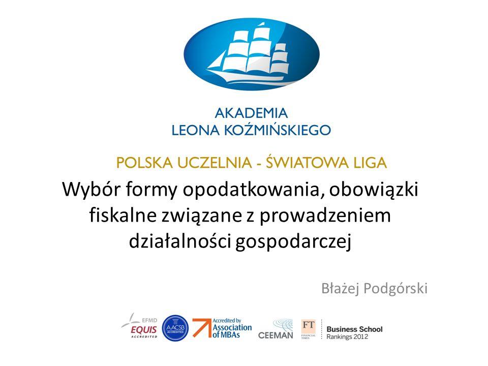 Wybór formy opodatkowania, obowiązki fiskalne związane z prowadzeniem działalności gospodarczej Błażej Podgórski