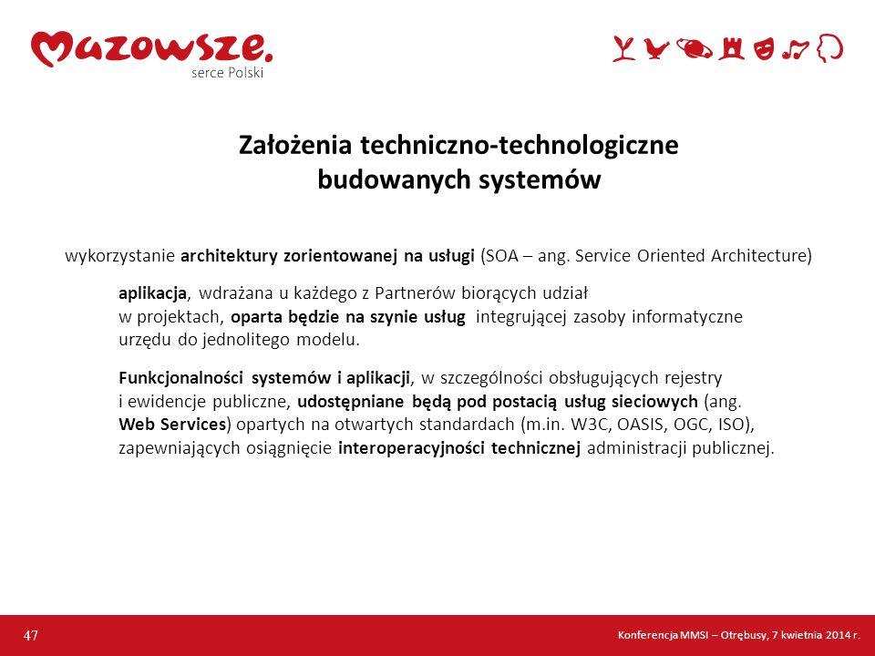 47 Założenia techniczno-technologiczne budowanych systemów wykorzystanie architektury zorientowanej na usługi (SOA – ang. Service Oriented Architectur