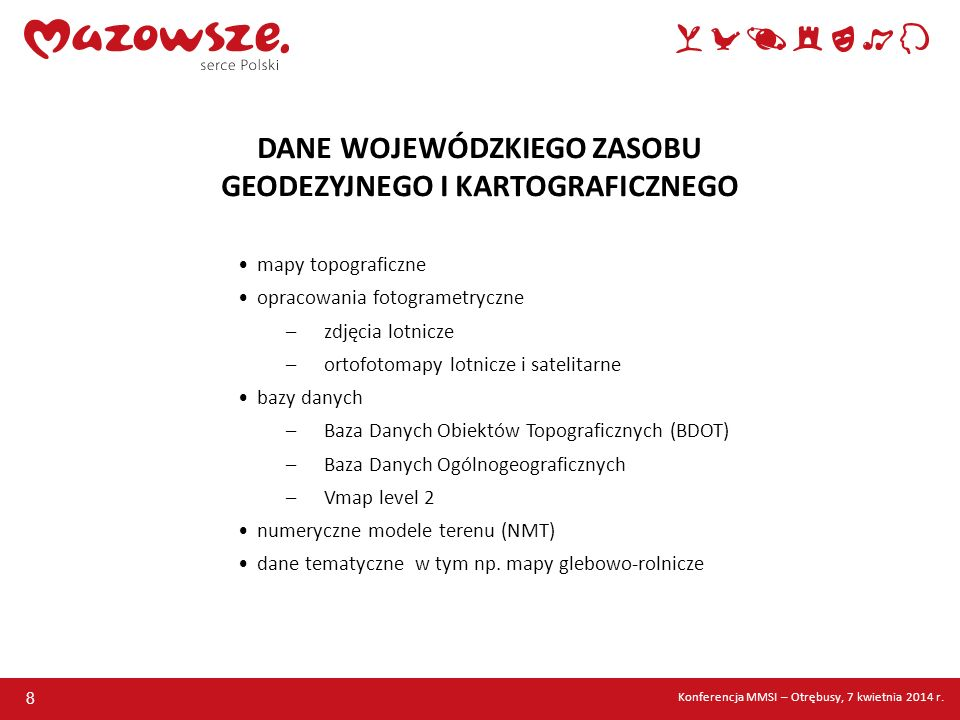 59 MAZOWIECKI SYSTEM INFORMACJI PRZESTRZENNEJ punkt dostępowy do informacji nie tylko przestrzennej www.wrotamazowsza.pl Konferencja MMSI – Otrębusy, 7 kwietnia 2014 r.