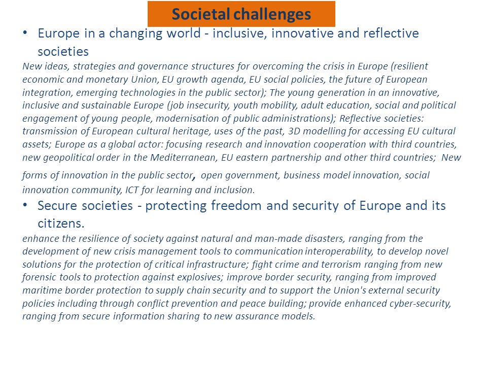 Societal challenges Europe in a changing world - inclusive, innovative and reflective societies New ideas, strategies and governance structures for ov