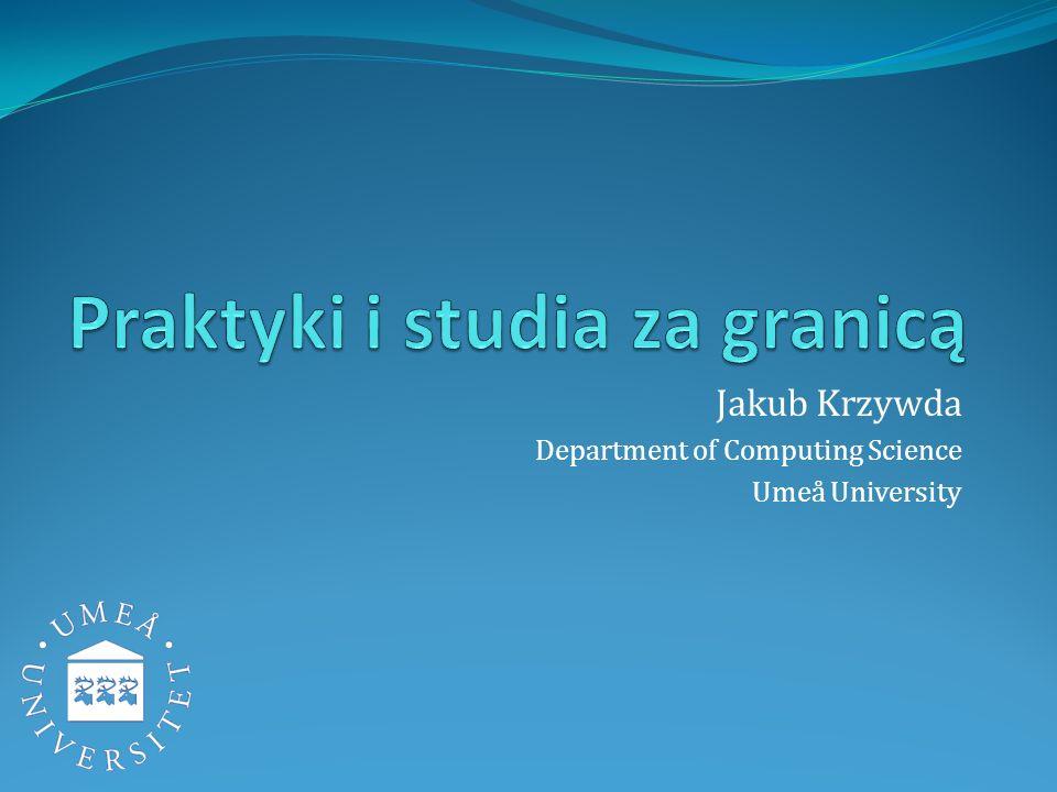 Jakub Krzywda Department of Computing Science Umeå University