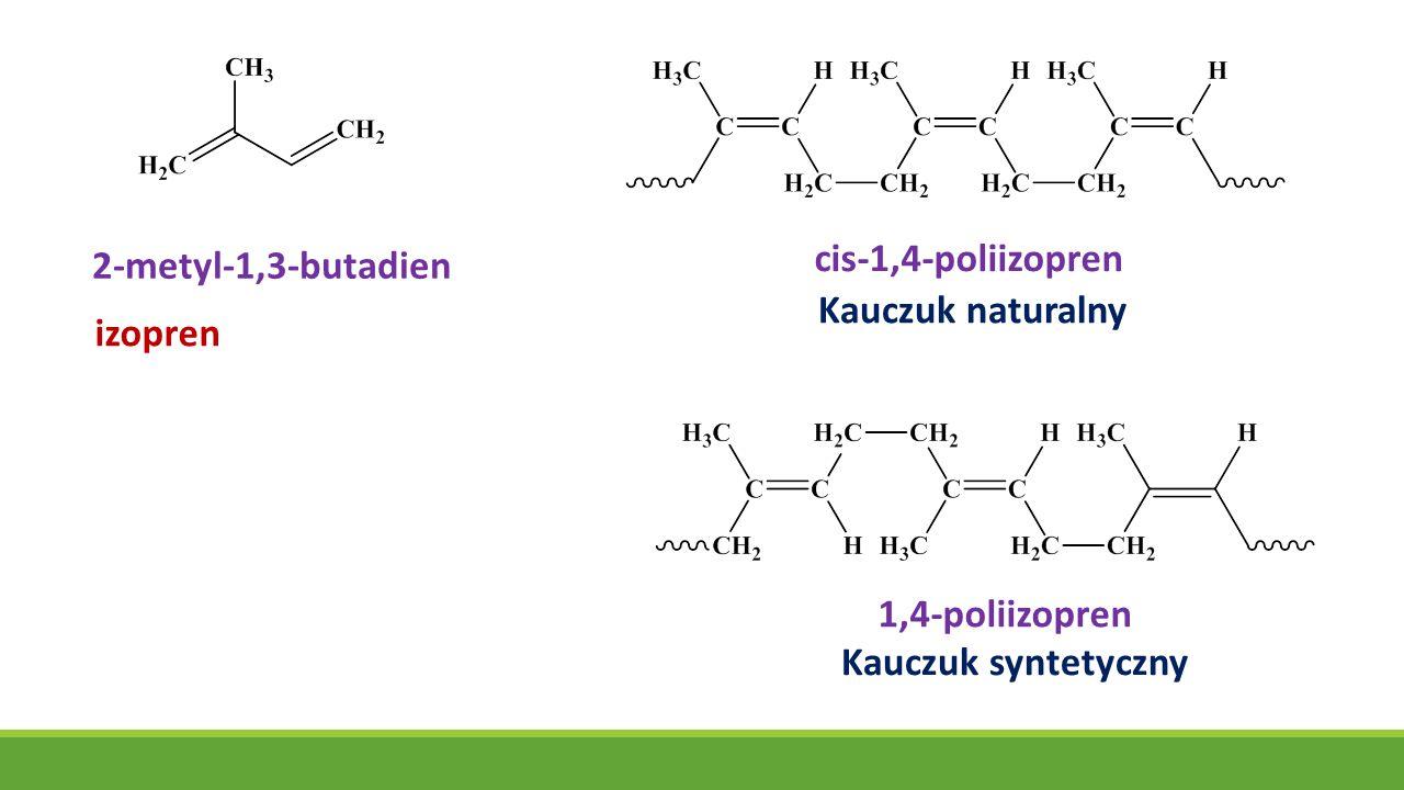 2-metyl-1,3-butadien izopren cis-1,4-poliizopren Kauczuk naturalny 1,4-poliizopren Kauczuk syntetyczny