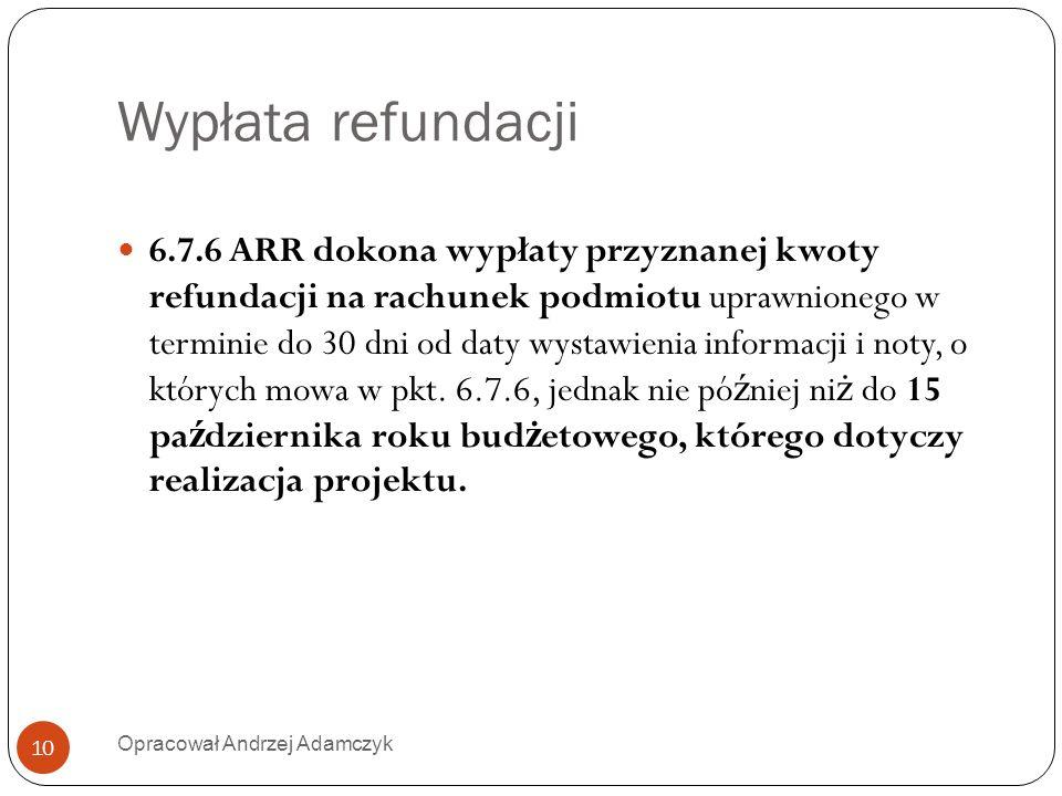 Wypłata refundacji 6.7.6 ARR dokona wypłaty przyznanej kwoty refundacji na rachunek podmiotu uprawnionego w terminie do 30 dni od daty wystawienia inf