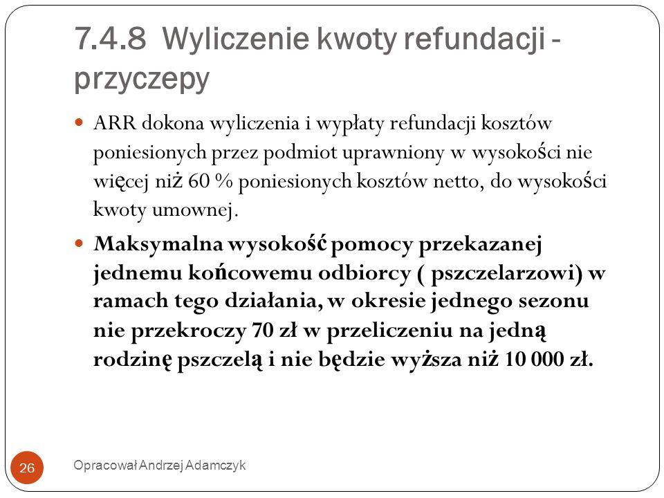 7.4.8 Wyliczenie kwoty refundacji - przyczepy ARR dokona wyliczenia i wypłaty refundacji kosztów poniesionych przez podmiot uprawniony w wysoko ś ci n