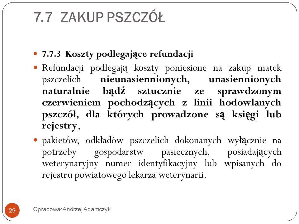 7.7 ZAKUP PSZCZÓŁ 7.7.3 Koszty podlegaj ą ce refundacji Refundacji podlegaj ą koszty poniesione na zakup matek pszczelich nieunasiennionych, unasienni