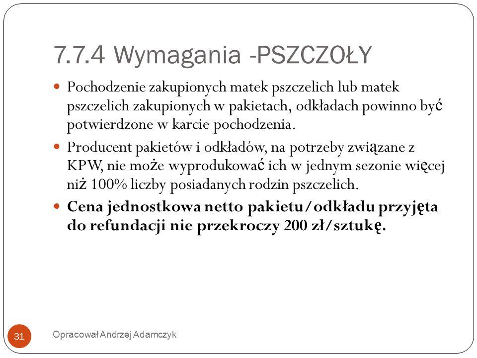 7.7.4 Wymagania -PSZCZOŁY Pochodzenie zakupionych matek pszczelich lub matek pszczelich zakupionych w pakietach, odkładach powinno by ć potwierdzone w