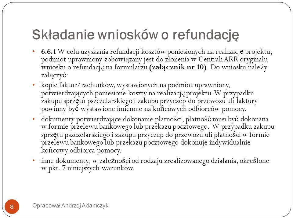 Składanie wniosków o refundację 6.6.1 W celu uzyskania refundacji kosztów poniesionych na realizacj ę projektu, podmiot uprawniony zobowi ą zany jest