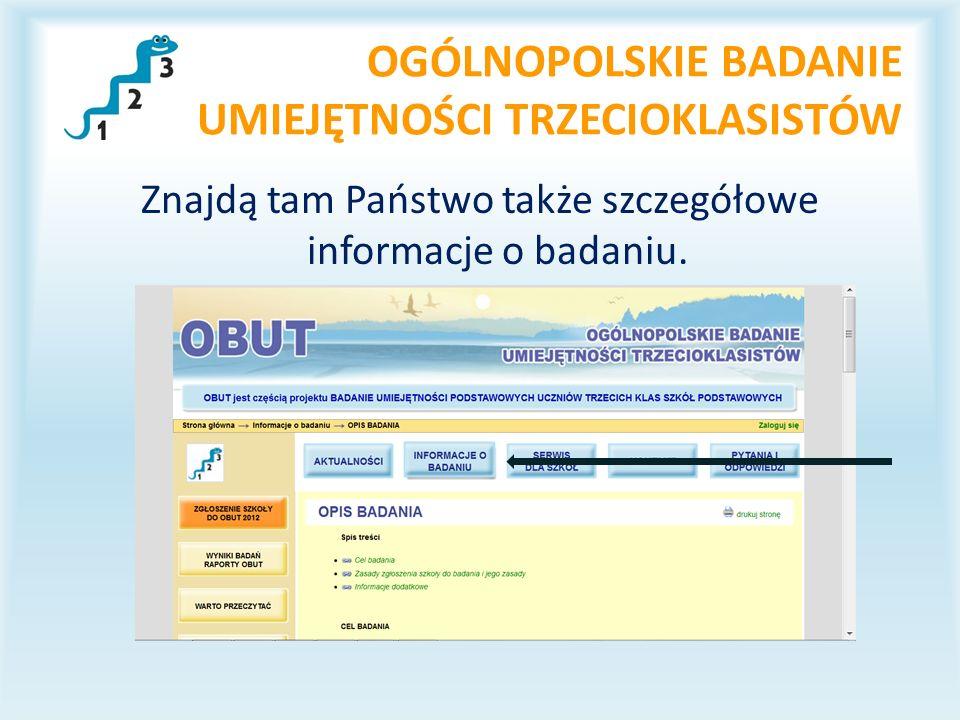 OGÓLNOPOLSKIE BADANIE UMIEJĘTNOŚCI TRZECIOKLASISTÓW Znajdą tam Państwo także szczegółowe informacje o badaniu.