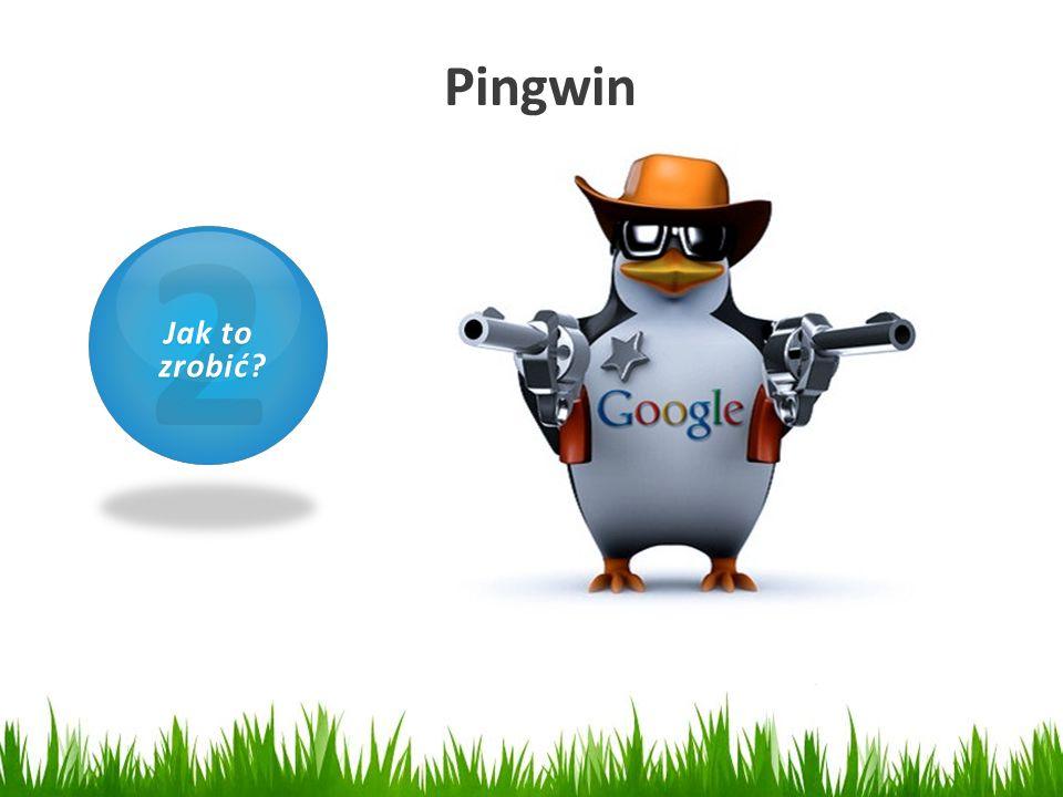 Pingwin 1 Czym jest SEO? 2 Jak to zrobić? zrobić?