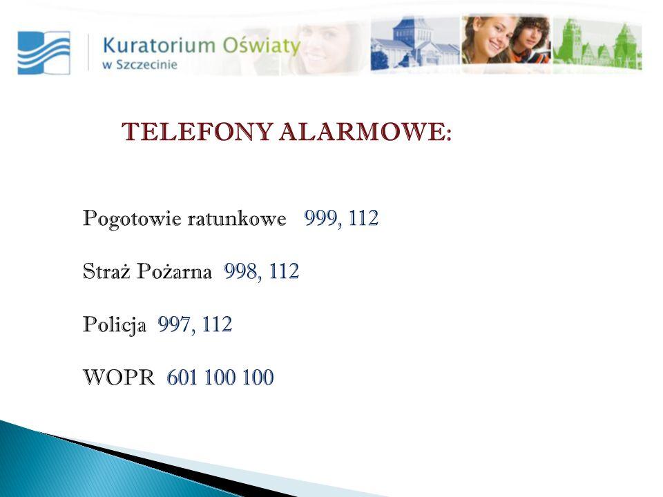 TELEFONY ALARMOWE: Pogotowie ratunkowe 999, 112 Stra ż Po ż arna 998, 112 Policja 997, 112 WOPR 601 100 100