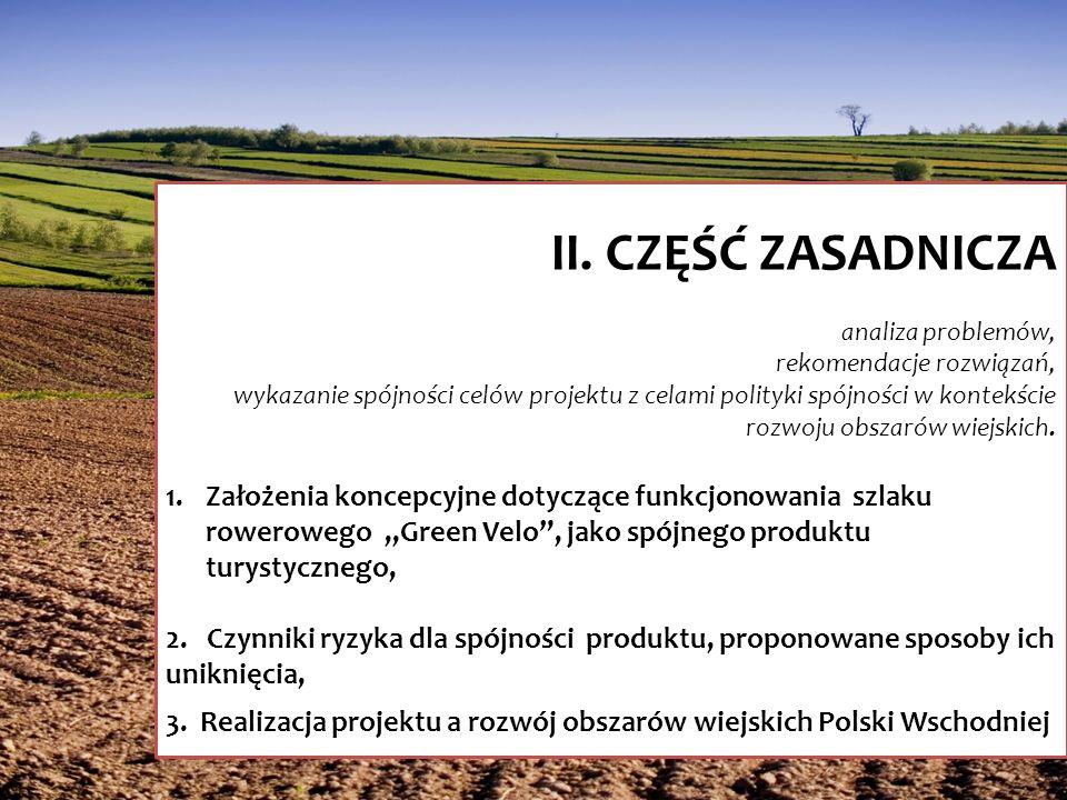 II. CZĘŚĆ ZASADNICZA analiza problemów, rekomendacje rozwiązań, wykazanie spójności celów projektu z celami polityki spójności w kontekście rozwoju ob