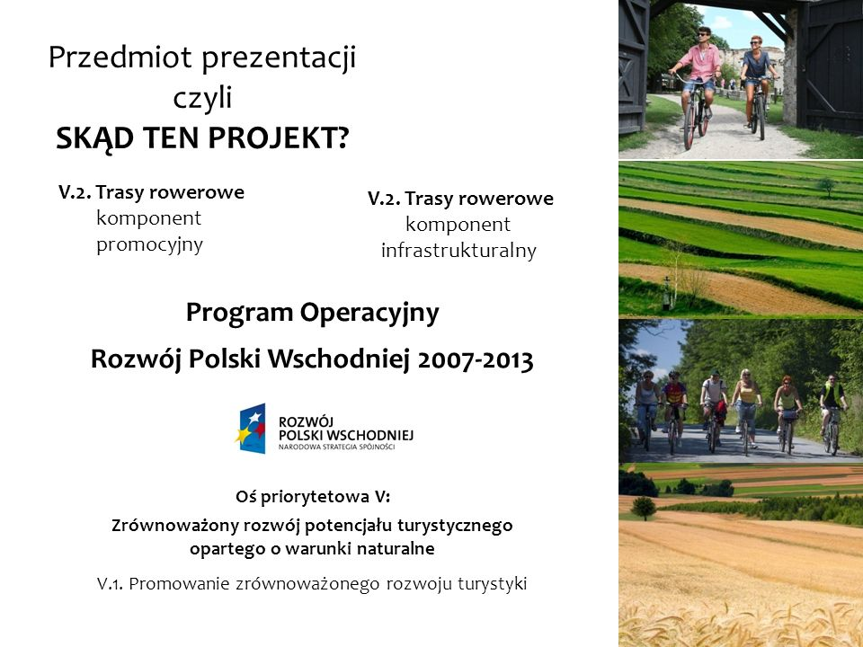 Przedmiot prezentacji czyli PROJEKT PARTNERSKI partner wykonawczy; Regionalna Organizacja Turystyczna Województwa Świętokrzyskiego (ROT), instytucja zarządzająca; Ministerstwo Infrastruktury i Rozwoju, instytucja pośrednicząca; Polska Agencja Rozwoju Przedsiębiorczości,