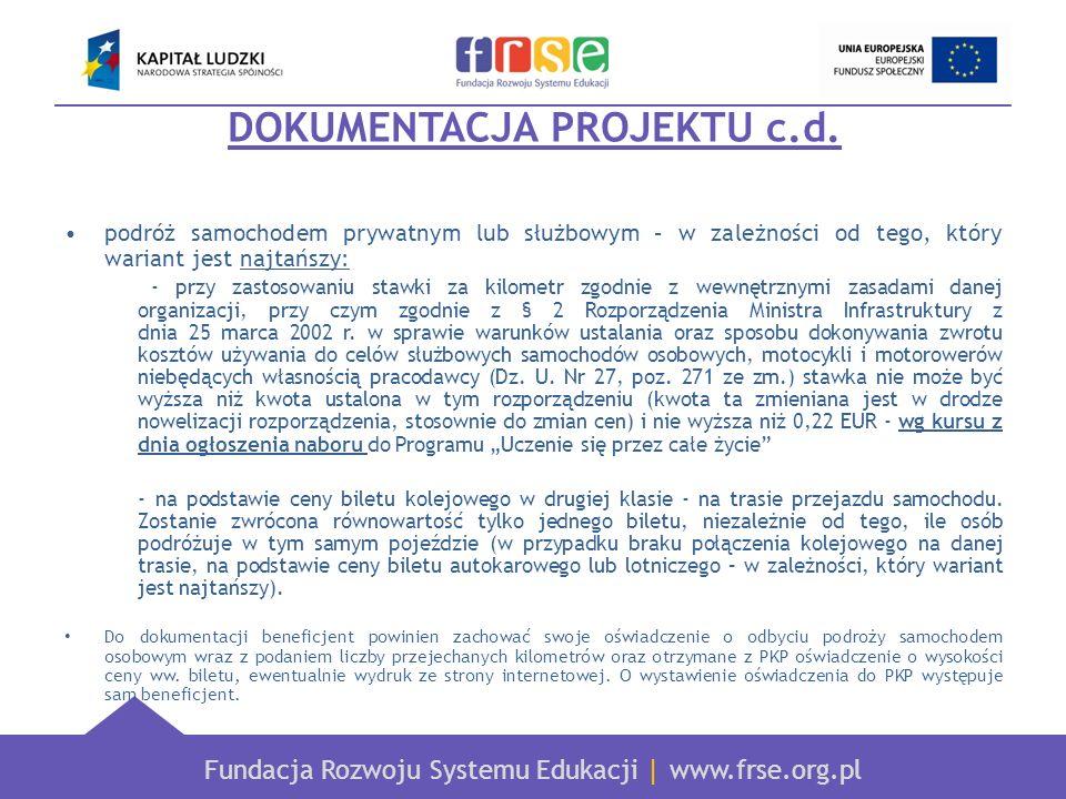 Fundacja Rozwoju Systemu Edukacji   www.frse.org.pl DOKUMENTACJA PROJEKTU c.d. podróż samochodem prywatnym lub służbowym – w zależności od tego, który