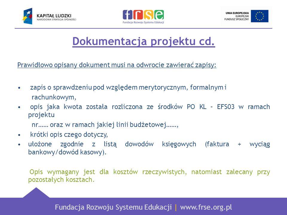 Fundacja Rozwoju Systemu Edukacji   www.frse.org.pl Dokumentacja projektu cd. Prawidłowo opisany dokument musi na odwrocie zawierać zapisy: zapis o sp