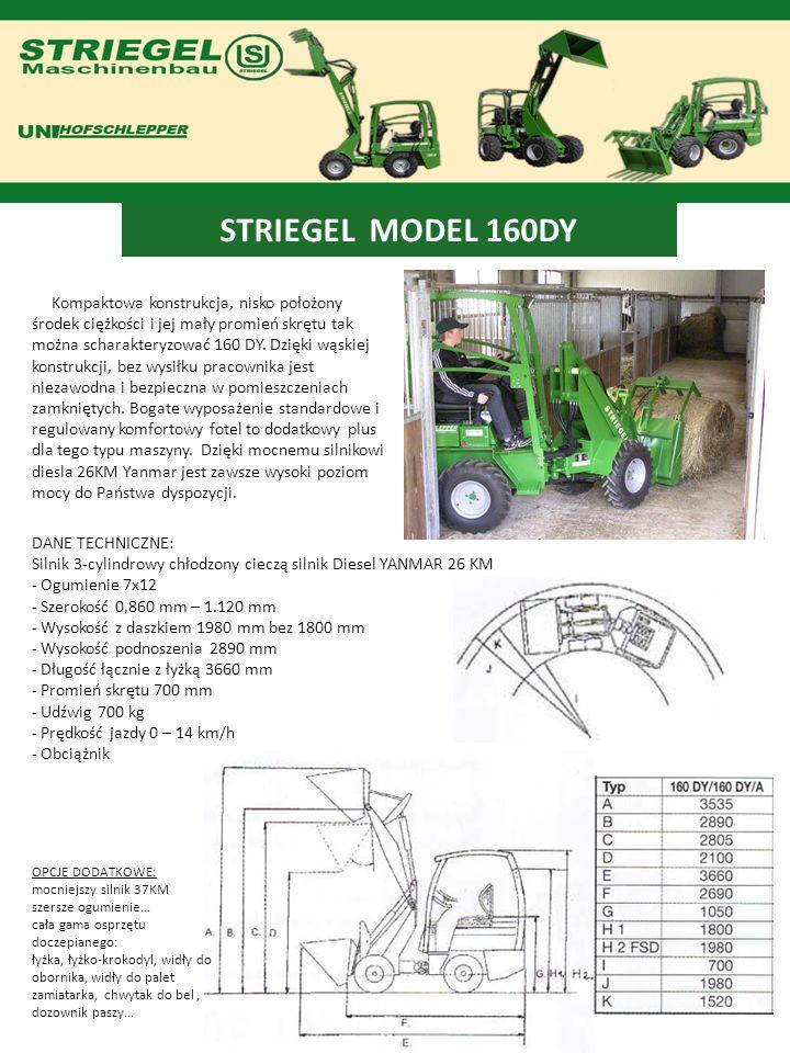 STRIEGEL MODEL 160DY Kompaktowa konstrukcja, nisko położony środek ciężkości i jej mały promień skrętu tak można scharakteryzować 160 DY. Dzięki wąski