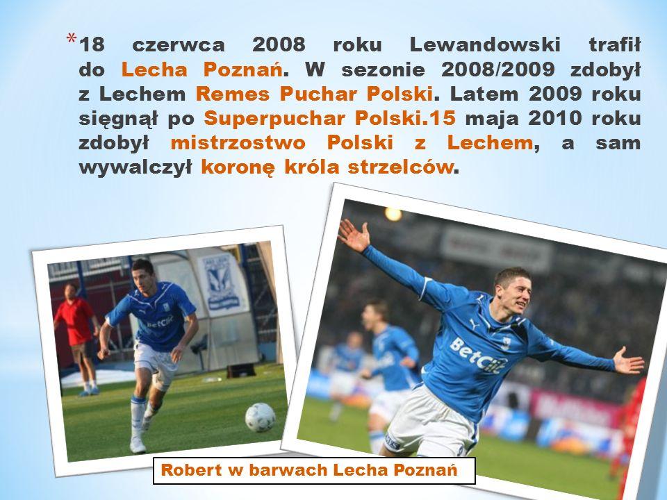 * 18 czerwca 2008 roku Lewandowski trafił do Lecha Poznań. W sezonie 2008/2009 zdobył z Lechem Remes Puchar Polski. Latem 2009 roku sięgnął po Superpu