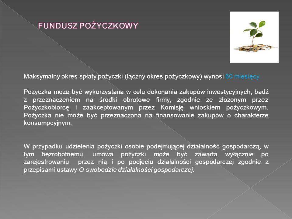Fundusz pobiera opłatę manipulacyjną w wysokości do 3,0 % kwoty przyznanej pożyczki.