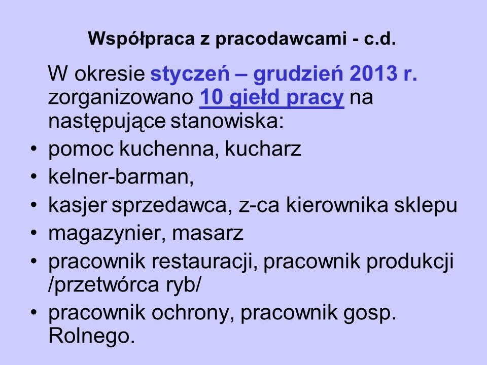 Współpraca z pracodawcami - c.d. W okresie styczeń – grudzień 2013 r.