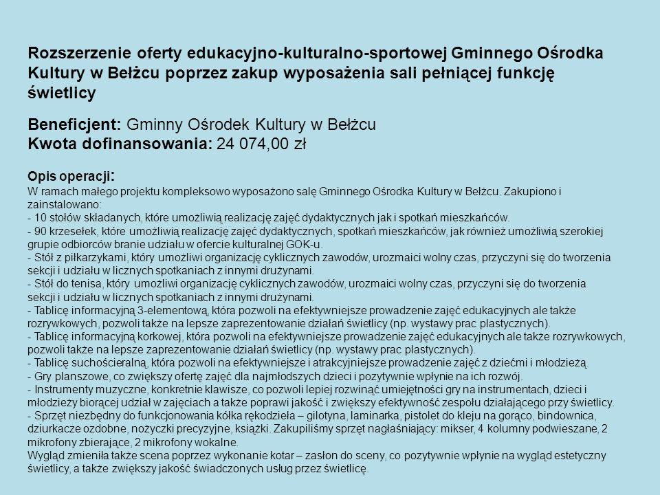 Rozszerzenie oferty edukacyjno-kulturalno-sportowej Gminnego Ośrodka Kultury w Bełżcu poprzez zakup wyposażenia sali pełniącej funkcję świetlicy Benef