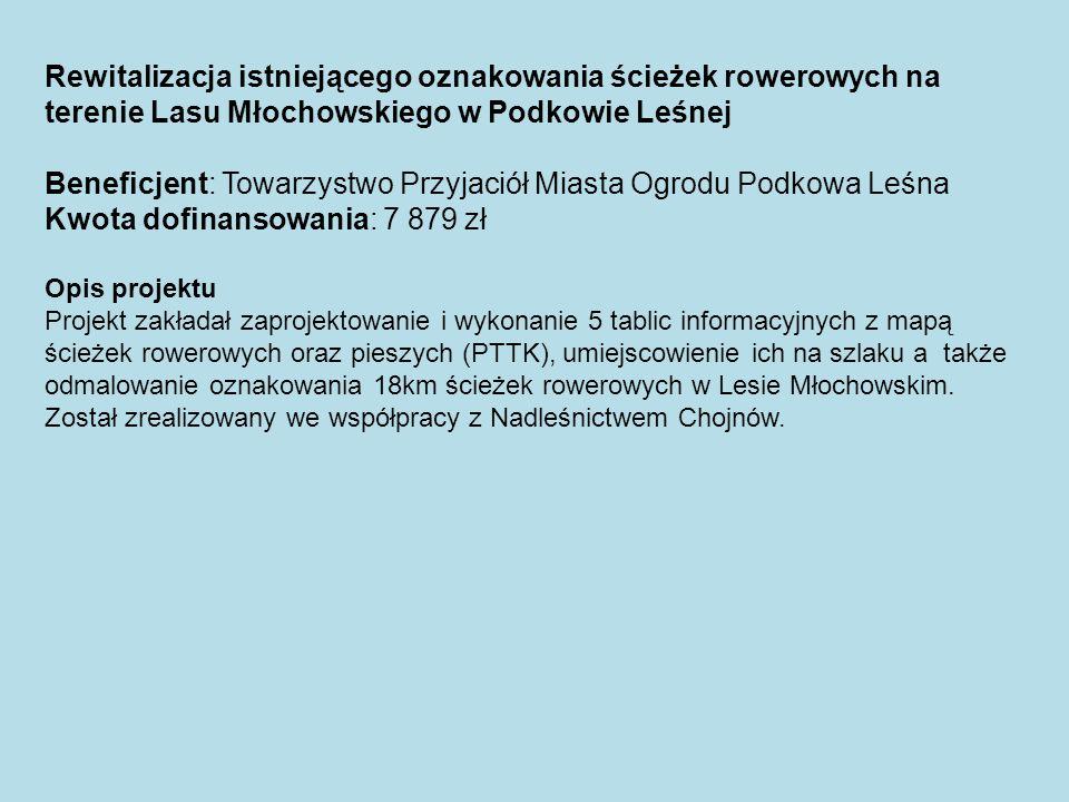 Rewitalizacja istniejącego oznakowania ścieżek rowerowych na terenie Lasu Młochowskiego w Podkowie Leśnej Beneficjent: Towarzystwo Przyjaciół Miasta O