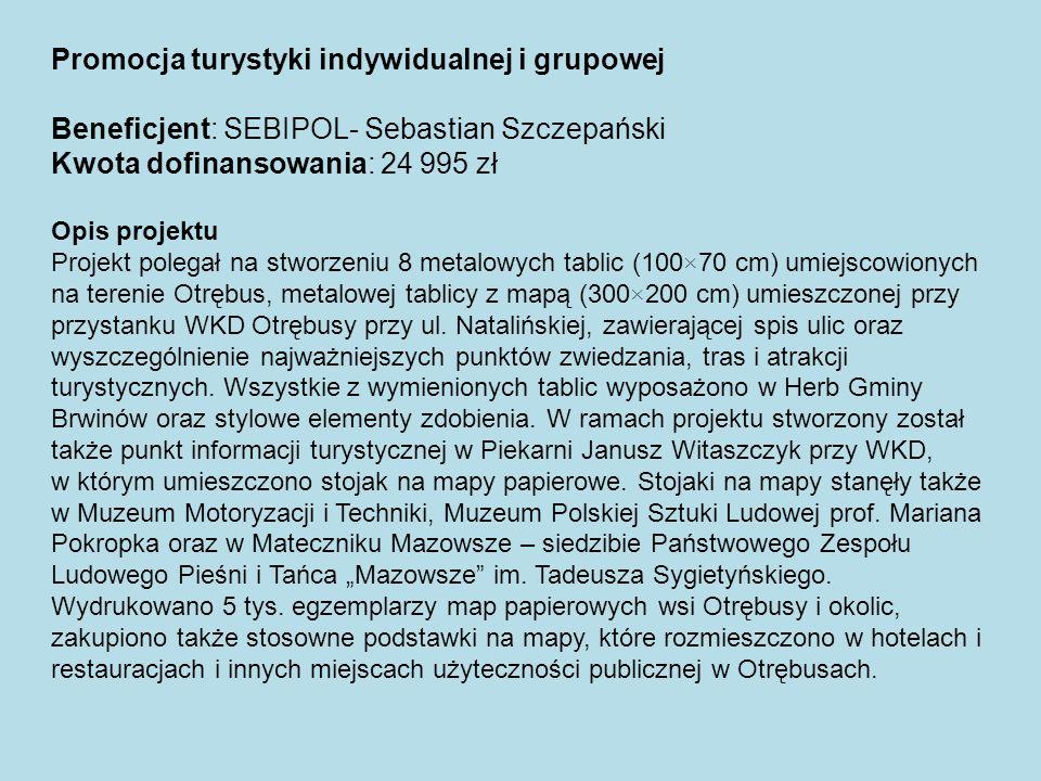 Promocja turystyki indywidualnej i grupowej Beneficjent: SEBIPOL- Sebastian Szczepański Kwota dofinansowania: 24 995 zł Opis projektu Projekt polegał