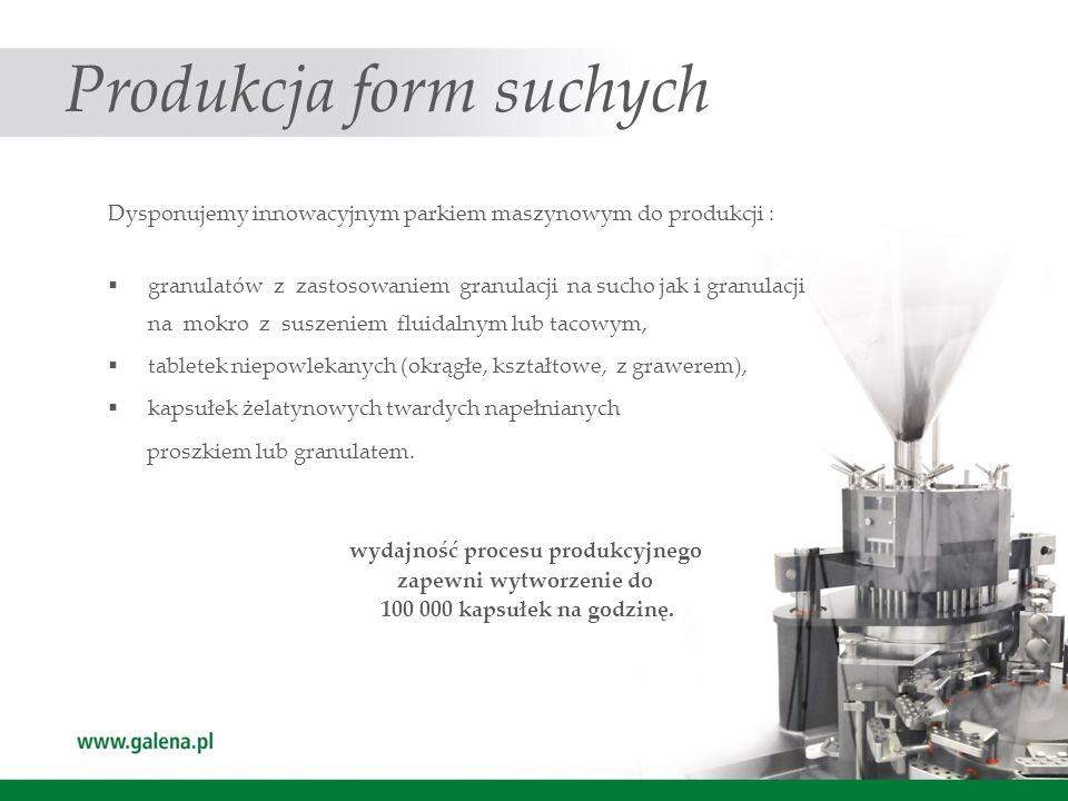 Produkcja form suchych Dysponujemy innowacyjnym parkiem maszynowym do produkcji : granulatów z zastosowaniem granulacji na sucho jak i granulacji na m