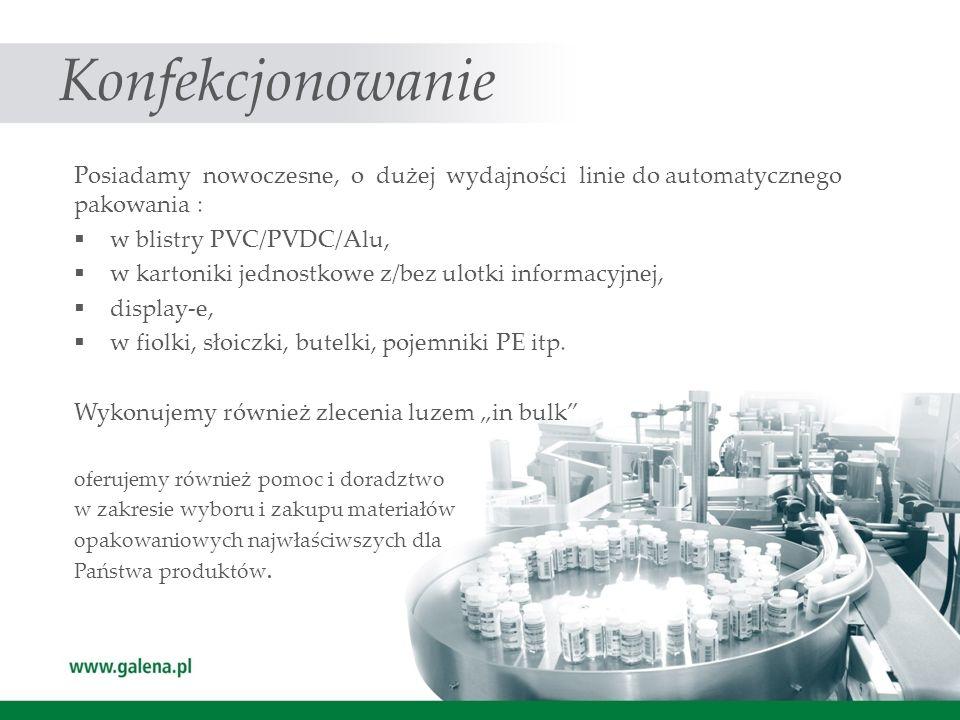 Konfekcjonowanie Posiadamy nowoczesne, o dużej wydajności linie do automatycznego pakowania : w blistry PVC/PVDC/Alu, w kartoniki jednostkowe z/bez ul