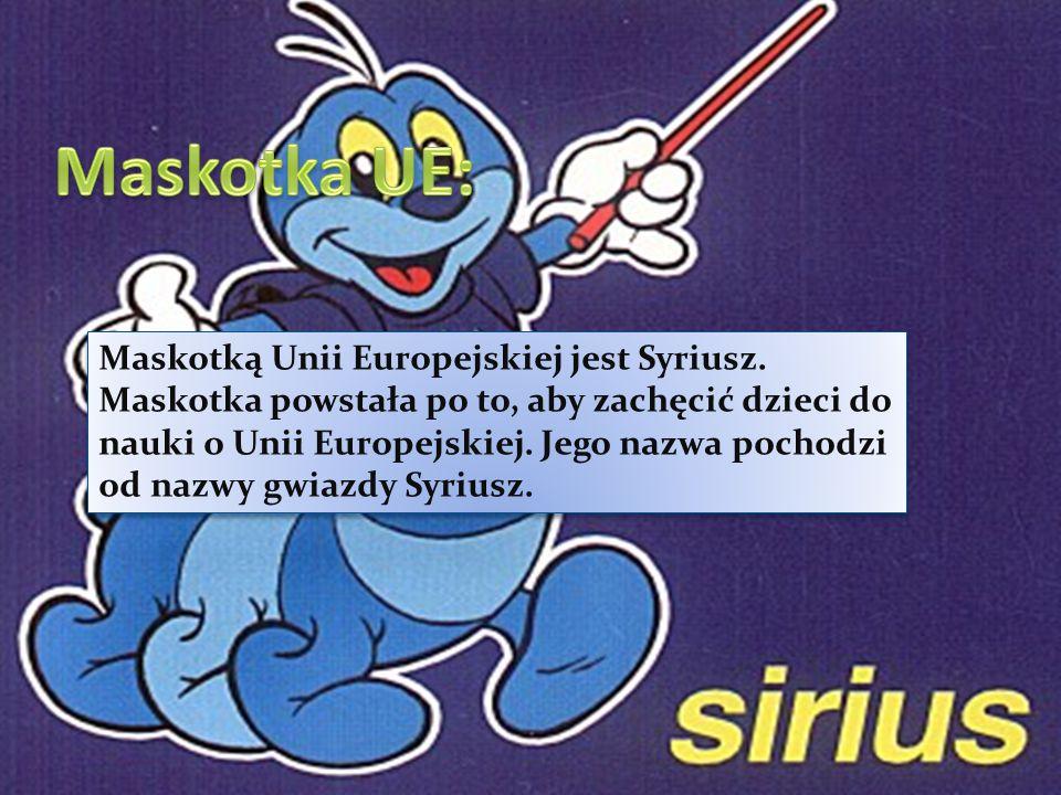 Maskotką Unii Europejskiej jest Syriusz.