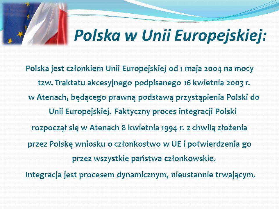 Polska w Unii Europejskiej: Polska jest członkiem Unii Europejskiej od 1 maja 2004 na mocy tzw.